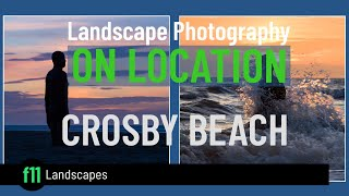Improve Your Landscape Photography - On Location at Crosby Beach