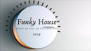 The Best Funky House Mix 2019 / Mixed by Gigi de Paschketyni - Session22 + TRACKLIST