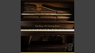 Play You Keep On Getting Better
