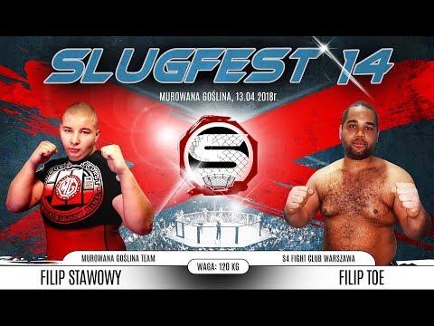 Slugfest 14: Filip Stawowy vs. Filip Toe