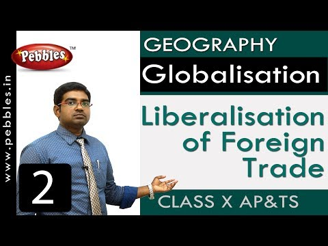 Liberalisation of Foreign Trade | Globalisation | Social Science | Class 10