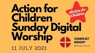 11 July 2021 Digital Worship Action for Children   SD 480p
