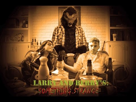 Larry and Berry's Something Strange Ep  1 You Never Cry Werewolf