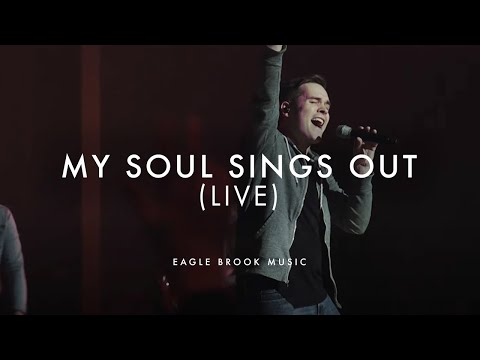 My Soul Sings Out (Live) // Eagle Brook...