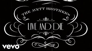 the avett brothers live and die lyric video