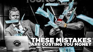 These Mistakes are Costing You Money - Grant Cardone