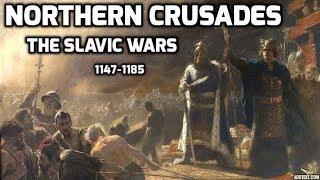 Northern Crusades: The Slavic Wars, 1147-85