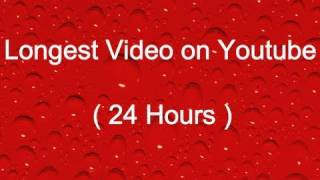 Longest Video on Youtube (24 Hours)