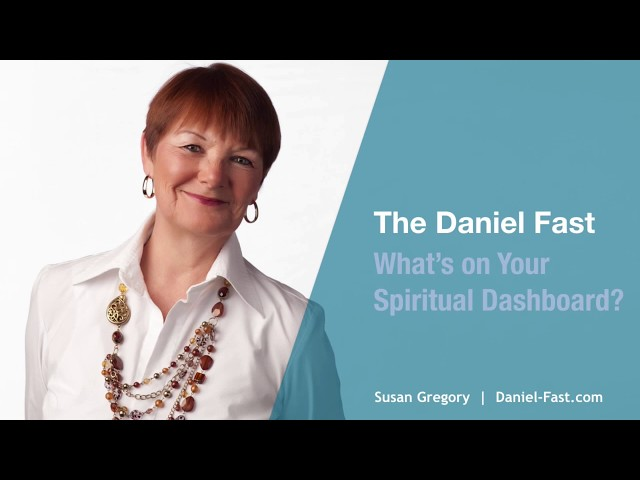 Daniel Fast - What's on Your Spiritual Dashboard?