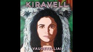Vaudevellia! [Full Album Stream] Kiravell