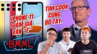 """#BMML - iPhone 11 giảm giá vẫn """"ế"""" ở Việt Nam, Tim Cook cũng bó tay"""