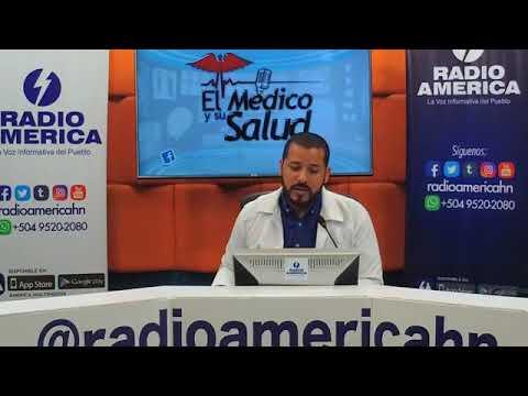 El Médico y su Salud  Martes 15 de Mayo      Radio América Honduras