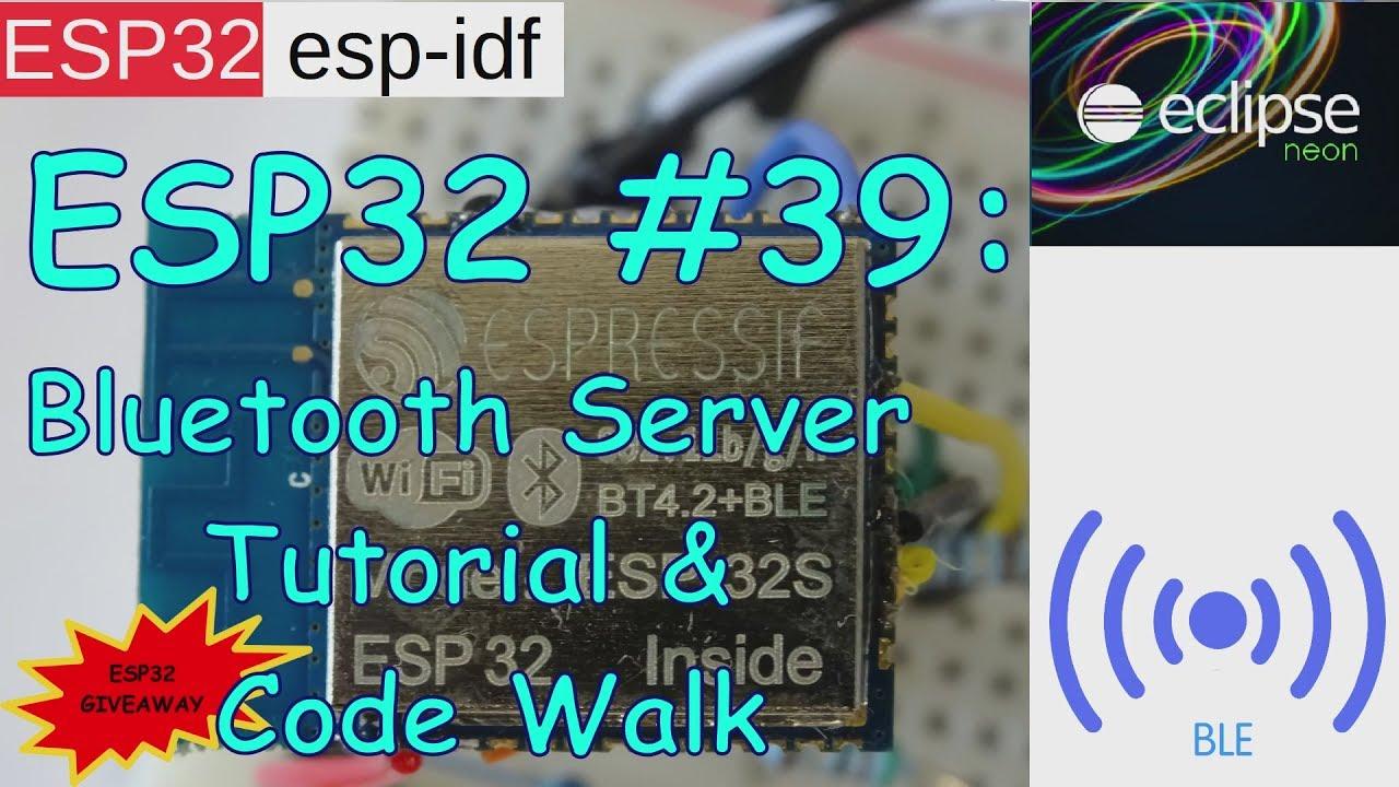 ESP32 #39: Bluetooth Server Tutorial and Code Walk + ESP32 Giveaway