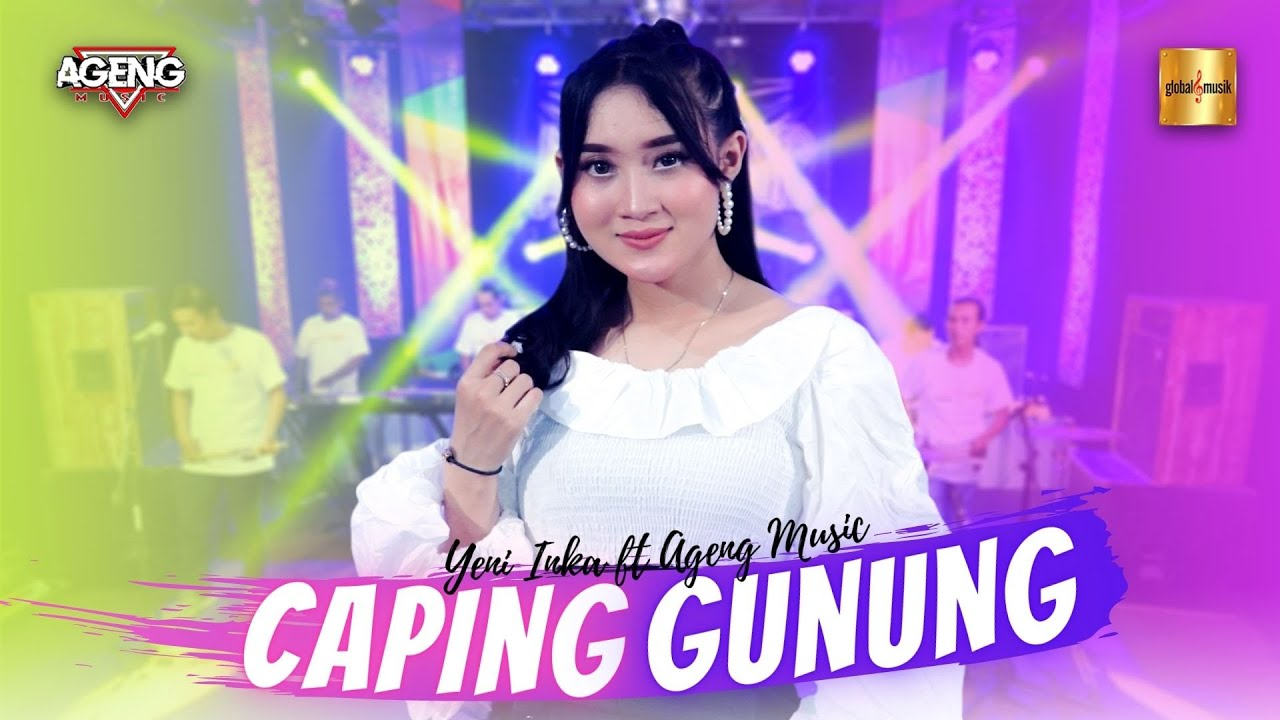 Yeni Inka ft Ageng Music - Caping Gunung (Official Live Music)