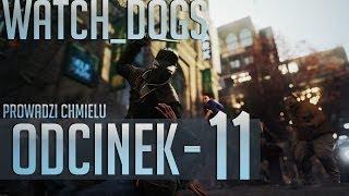 Zagrajmy w Watch Dogs #11 - Trafiamy do pierdla :/ [If you know what it means]  [Gameplay PL]