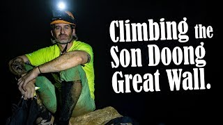 Climbing the Son Doong Great Wall! | Son Doong Cave Expedition