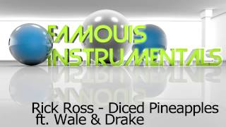 Rick Ross ft. Wale & Drake - Diced Pineapples (Official Instrumental) **FREE DOWNLOAD**
