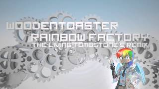 Repeat youtube video Rainbow Factory (Remix) - WoodenToaster