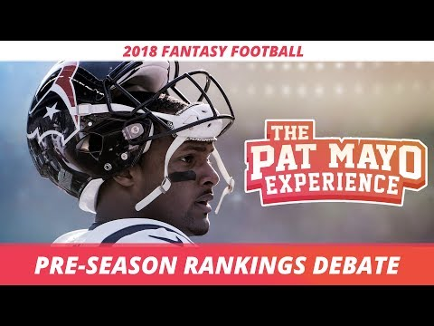 Early 2018 Fantasy Football Rankings Debate and NFL Free Agent Update