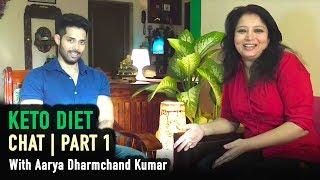 Keto Diet - Chat (Part 1) | With Aarya Dharmchand Kumar | Samta Sagar