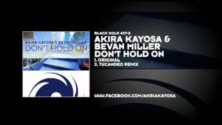 Akira Kayosa & Bevan Miller - Don't Hold On