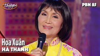 PBN 85 | Hà Thanh - Hoa Xuân