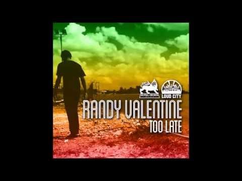 Randy Valentine - Too Late (2016 Royal Order Music & Loud City)