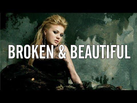 Kelly Clarkson - Broken & Beautiful (Lyrics Video)
