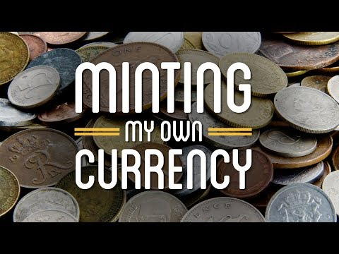 Minting My Own Currency