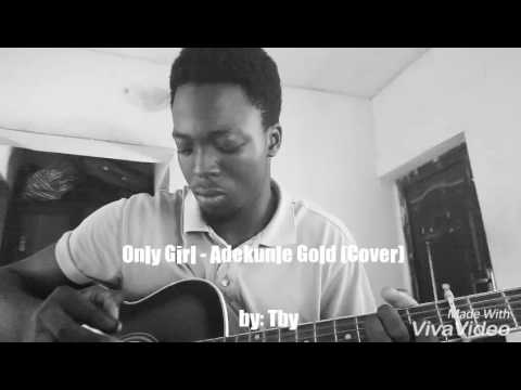 Only girl - Adekunle Gold (Cover) by: Tby