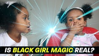 Is Black Girl Magic REAL?