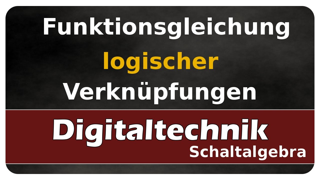Let\'s Learn Digitaltechnik - Funktionsgleichung logischer ...