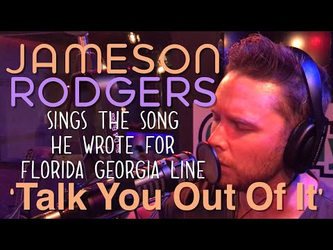 Jameson Rodgers - Talk You Out Of It
