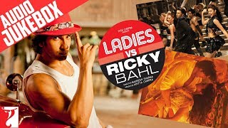 Ladies vs Ricky Bahl - Full Song Audio Jukebox