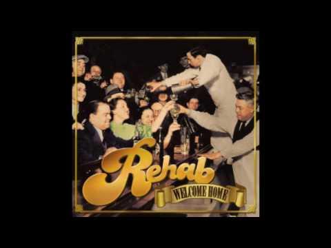 Rehab - Welcome Home