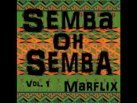 Semba Oh Semba Vol. 1 (Angolan Semba Mix 2013)