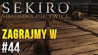 Zagrajmy w Sekiro: Shadows Die Twice [#44] - NIESPODZIANKA