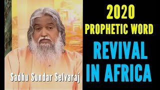 Prophetic Word 2020 | Revival in Africa in 2020 Sadhu Sundar Selvaraj | 01-01-2020 New Years Message