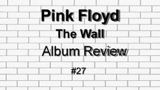 The Wall Experience Edition by Pink Floyd Album Review #27