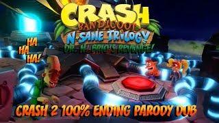 Crash Bandicoot N.Sane Trilogy - Crash 2 100% Ending | Parody Dub