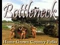 Download Bottleneck - Home Grown Country Folk (Official ) MP3 song and Music Video