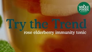 Rose Elderberry Immunity Tonic | Food Trends | Whole Foods Market
