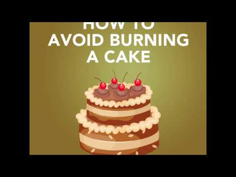 How to Avoid Burning a Cake