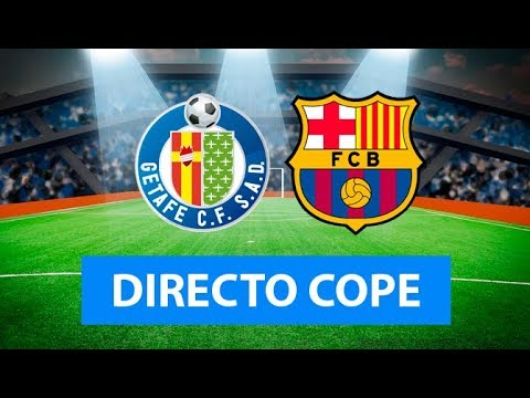Getafe Vs Barcelona En Vivo Radio Cadena Cope Oficial Youtube