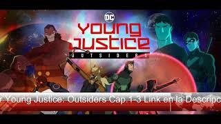 Descargar Young Justice Outsiders Capitulos 1-3 Sub Español l MEGA