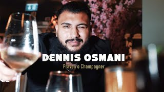 Dennis Osmani | Champagner  | ♫.  © 4K ♫. | By UNIKAT | Prod.by. Enco.R