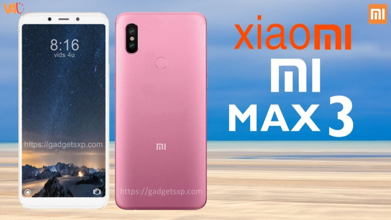 Xiaomi Mi Max 3 Official Look Price Release Date Specs Features Camera Launch First Look Youtube