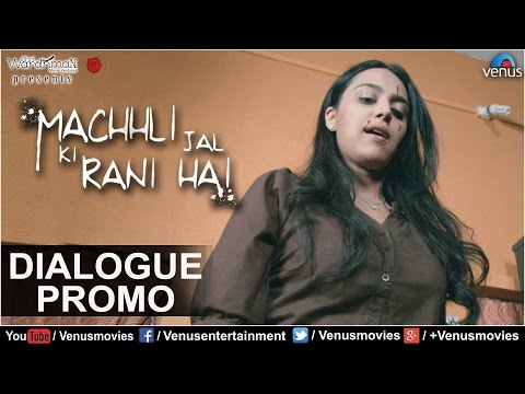 Machhli Jal Ki Rani Hai | Dialogue Promo 1 | Feat : Swara Bhaskar, Bhanu Uday |