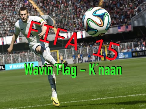 Wavin´ Flag - K´naan / Fifa 15 (Faster Version)
