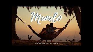 Mundo - IV of Spades (Joshua Mari & Mateo Cover)